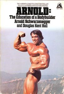 Education of a bodybuilder by Arnold Schwarzenegger